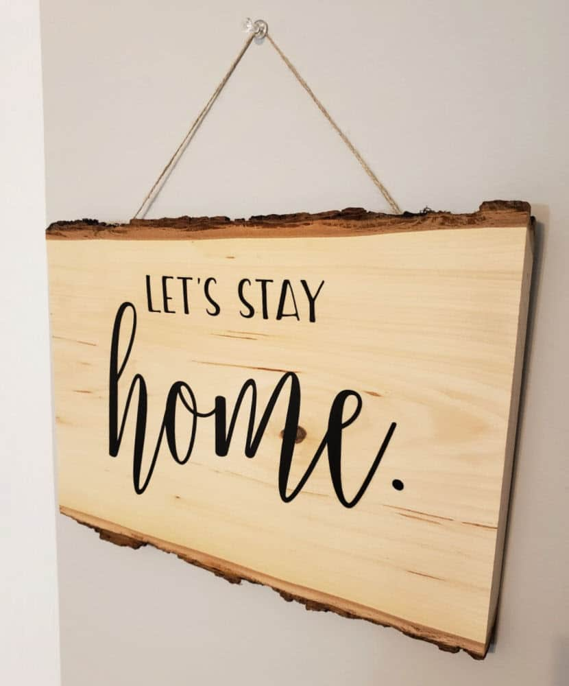 DIY rustic wood sign with HTV | Let's Stay Home | Marching North