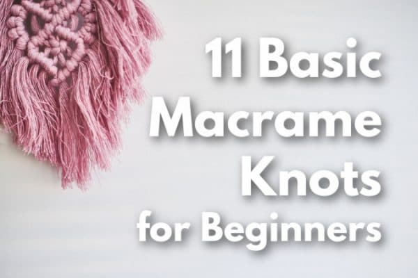 basic macrame knots for beginners